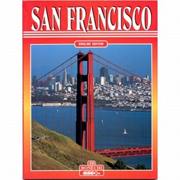 A Complete Guide to Visiting San Francisco Bonechi Guide Book