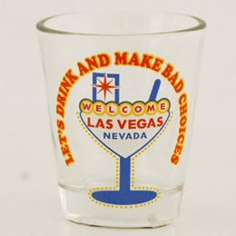 Las Vegas Bad Choices Shotglass