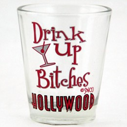 Hollywood Drink Up Bitches Shotglass